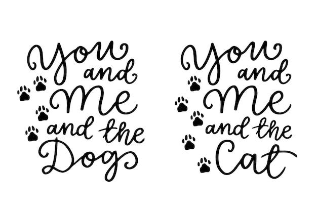 猫と犬のフレーズの黒と白のポスター。猫、犬、飼いならされたペットについての心に強く訴える引用。ポスターの手書きフレーズ、tシャツのタイポグラフィデザイン