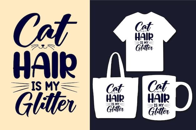 猫の髪は私のキラキラタイポグラフィ引用デザインです