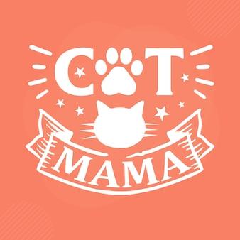Cat mama premium cat typography vector design