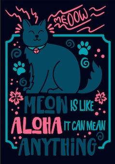 Cat quote meow is like aloha