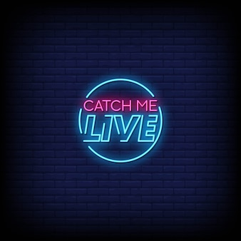 Catch me live neon signs style text