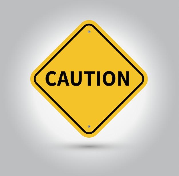 Caution yellow sign.