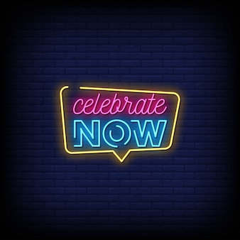 Celebrate now neon signs style text