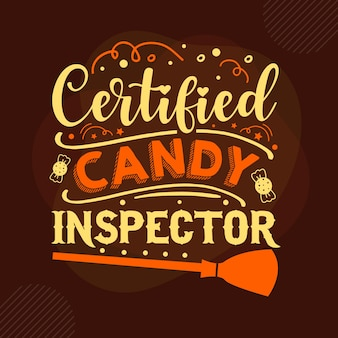 Certified candy inspector typography premium vector design quote template