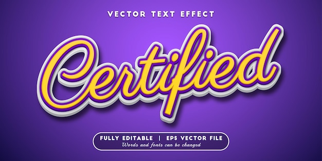 Certified text effect, editable text style