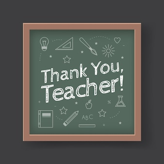 A chalkboard with the text thank you teacher written in it. greeting card for world teacher's day concept.
