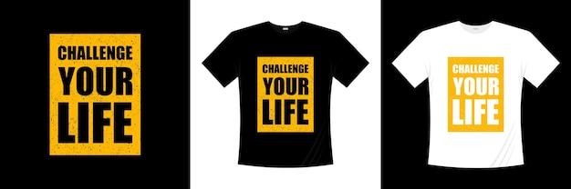 あなたの人生のタイポグラフィtシャツのデザインに挑戦