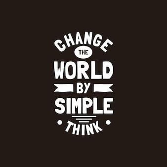 Измените мир простой цитатой мотивации мысли рукописный векторный дизайн
