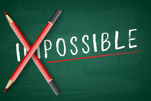 Changing the word impossible to possible with a pencil on board