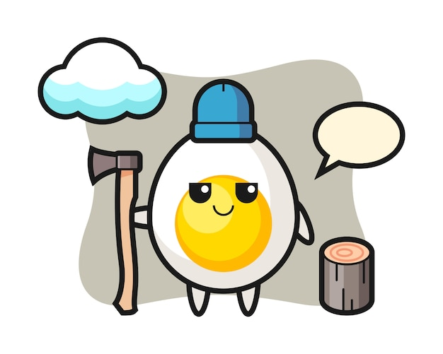Character cartoon of boiled egg as a woodcutter