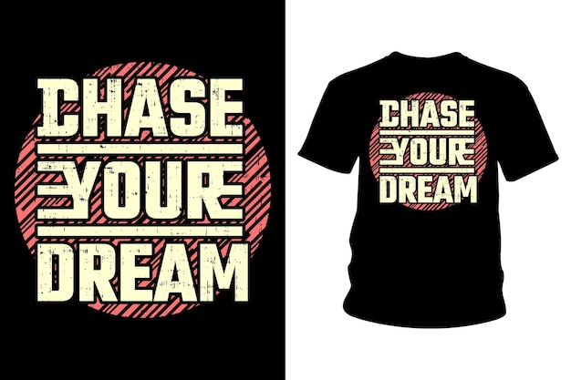 Chase your dream slogan t-shirt typographic design ready to print