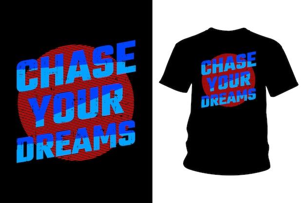 あなたの夢を追いかけるスローガンtシャツのタイポグラフィデザイン