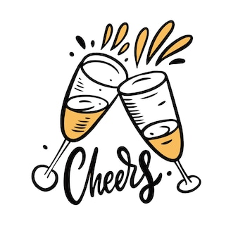 Cheers champagne. hand drawn lettering and illustration.  illustration isolated on white background.