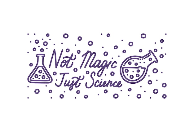 Chemistry is not magic it is just science chemistry banner with lettering
