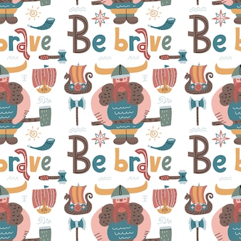 Childish seamless pattern with vikings and lettering quote be brave. trendy scandinavian flat background.