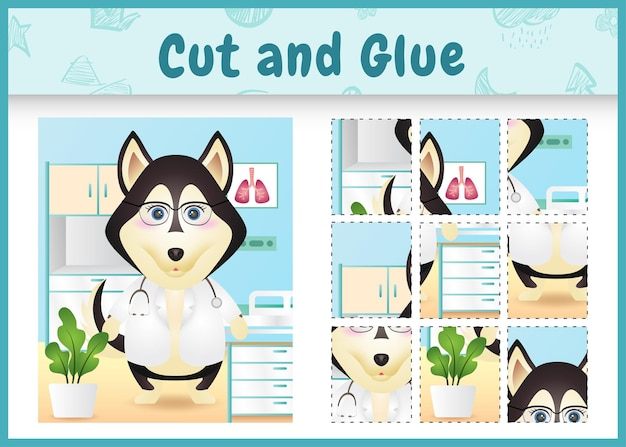 Children board game cut and glue with a cute husky dog doctor character