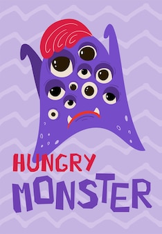 Children's poster with funny monster in cartoon style. cute concept with lettering hungry monster for kids print. illustration for the design postcard, textiles, apparel. vector