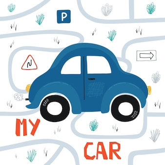 Children's posters with blue mini car, road map and lettering my car in cartoon style. cute illustrations for children's room design, postcards, prints for clothes. vector