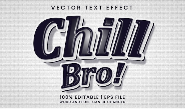 Chill bro text black white editable text effect style