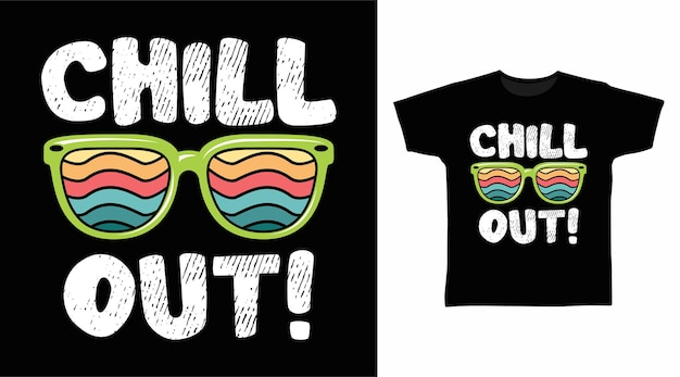 Chill out with glasses tshirt design