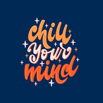 Chill your mind - lettering design