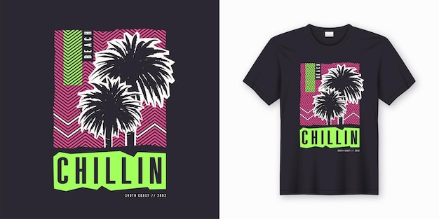 Chillin. 세련된 화려한 티셔츠 디자인