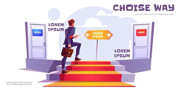 Концепция выбора пути, бизнесмен, поднимающийся наверх, выбирает между легкими и трудными дверями. карьерный рост, лестница к успеху, успехи в бизнесе и финансах, рабочее решение мультфильм баннер