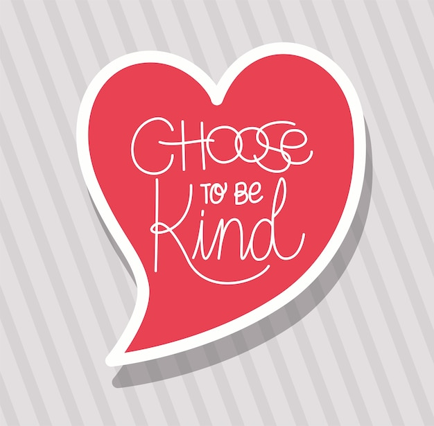 Choose to be kind lettering