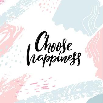 행복을 선택하십시오. 영감과 긍정적인 슬로건, 동기 부여 인용문. 추상 선 파스텔 배경에 붓글씨.