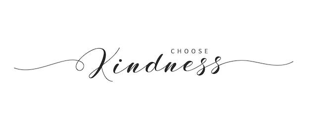 Выберите доброту рисованной кистью надписи. элегантный каллиграфический текст, изолированные на белом. вдохновляющая и позитивная цитата по случаю всемирного дня доброты и отношений.