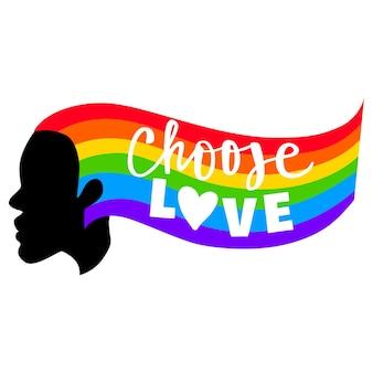 Выбери любовь. гордость лгбт. гей-парад. радужный флаг. цитата вектор lgbtq, изолированные на белом фоне. лесбиянки, бисексуалы, трансгендеры.