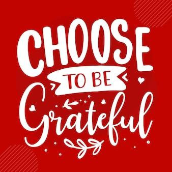 Выберите, чтобы быть благодарным премиум типографика векторный дизайн