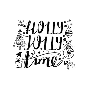 Christmas calligraphy phrase holly jolly time and decorative elements