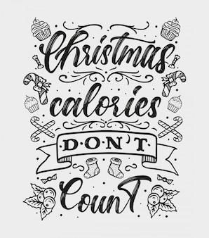 「クリスマスカロリーはカウントされません」手描きのレタリング。タイポグラフィの挨拶冬の休日。 Premiumベクター