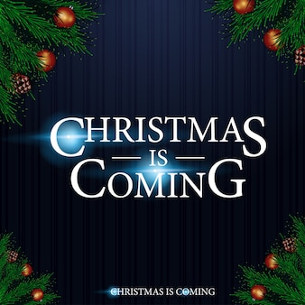 Christmas is coming. christmas background with logo