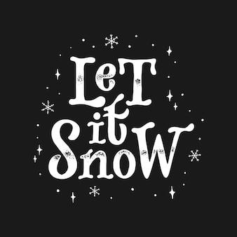 Рождественская цитата пусть идет снег для открыток и принтов