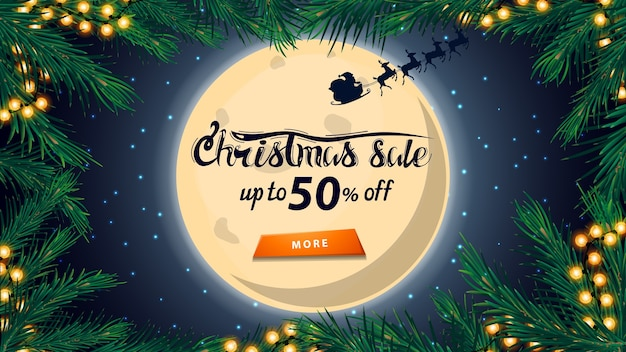 Christmas sale, up to 50 off, discount banner with big full moon on starry sky, silhouette santa claus, frame of christmas tree branches