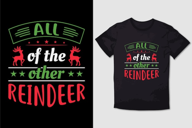 Christmas tshirt design all of the other reindeer