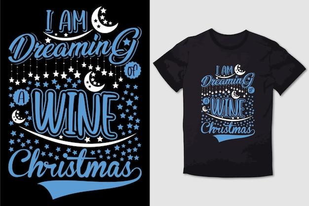 クリスマスのtシャツのデザイン私はワインのクリスマスを夢見ています