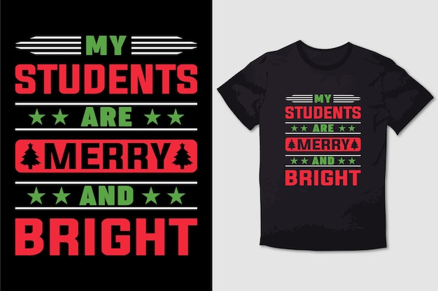 Christmas tshirt design my students are merry and bright