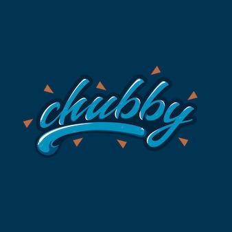 Chubby type