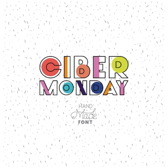 Ciber monday message with hand made font
