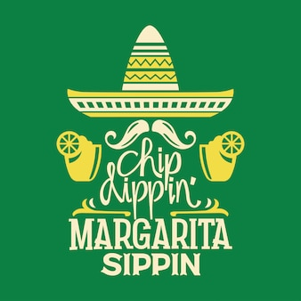 Cinco de mayo illustration with margaritas sombrero hat and lettering text quote