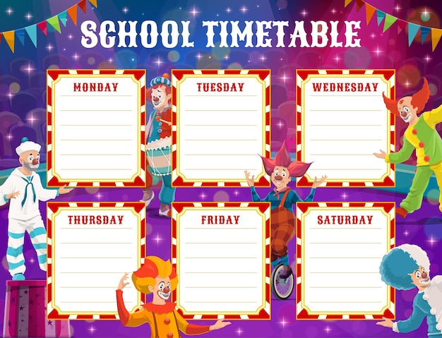 Circus clowns school education timetable schedule, vector background frame of circus stage and flags. weekly study plan and classes planner, student courses timetable with cartoon clowns