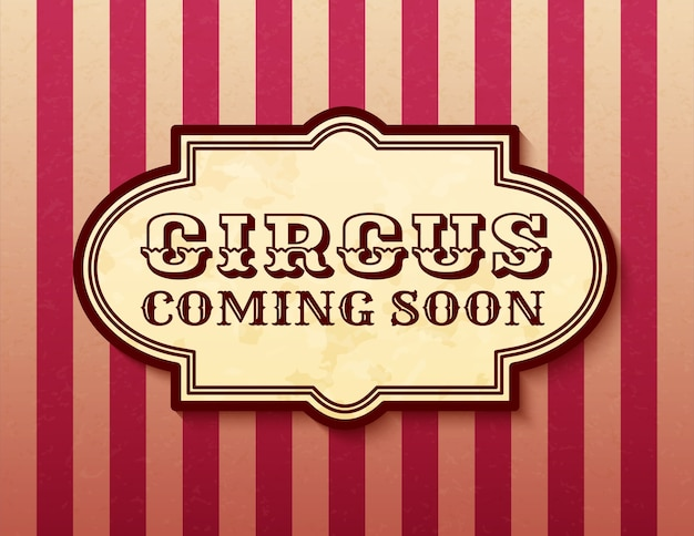 Circus coming soon attraction of vintage banner retro carnival circus