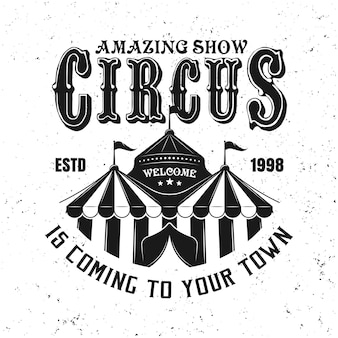 Circus tent or marquee vector black emblem, label, badge or logo in vintage style isolated on white background