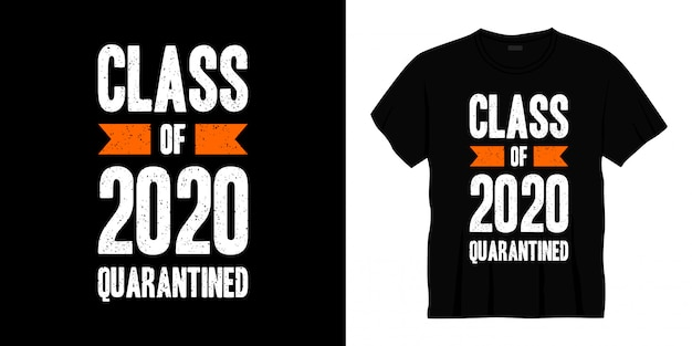 Class of 2020 quarantined typography t-shirt design