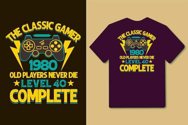 The classic gamer 1980 old players never die level 40 complete typography gaming tshirt design