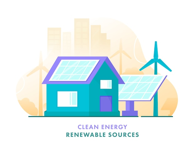 Clean energy renewable sources poster  with house illustration, solar panels, windmills and buildings on white background.