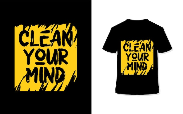 Clean your mind. stylish typography t-shirt and apparel poster.